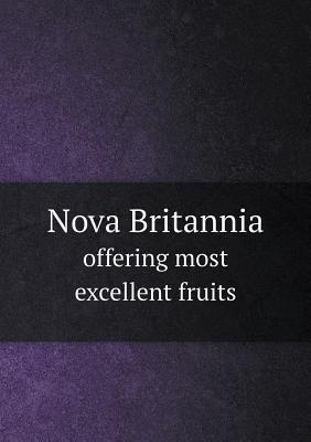 Nova Britannia Offering Most Excellent Fruits