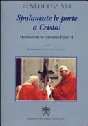Spalancate le porte a Cristo. Meditazioni su Giovanni Paolo II