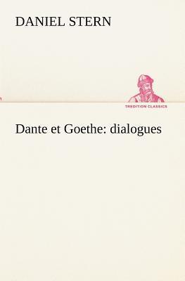 Dante et Goethe Dialogues