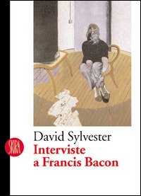 Interviste a Francis Bacon