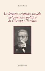 La lezione cristiano-sociale nel pensiero politico di Giuseppe Toniolo