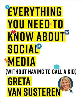 Everything You Need to Know About Social Media (Without Having to Call a Kid)