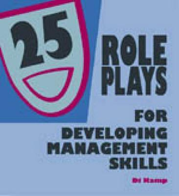 25 Role Plays For Developing Management Skills
