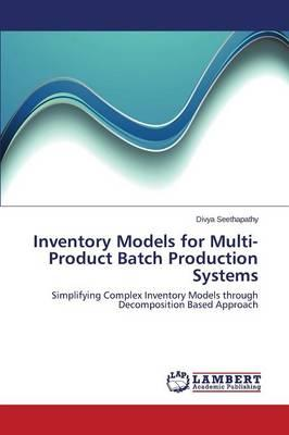 Inventory Models for Multi-Product Batch Production Systems