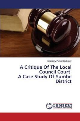 A Critique Of The Local Council Court A Case Study Of Yumbe District