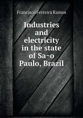 Industries and Electricity in the State of Sa O Paulo, Brazil