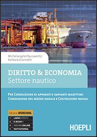 Diritto & economia. Settore nautico. Per conduzione di apparati e impinti marittimi. Con e-book. Con espansione online. Per gli ist. tecnici