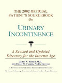 The 2002 Official Patient's Sourcebook on Urinary Incontinence