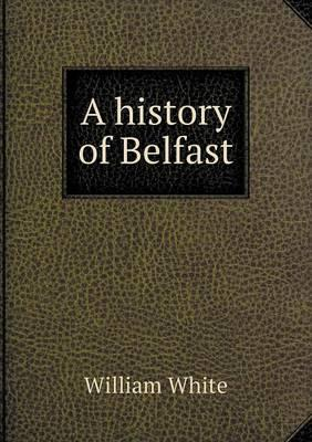 A History of Belfast