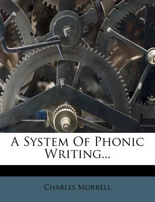 A System of Phonic Writing