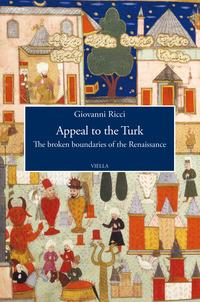 Appeal to the Turk. The broken boundaries of the Renaissance
