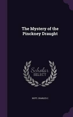 The Mystery of the Pinckney Draught