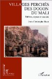 Villages perchés des Dogon du Mali