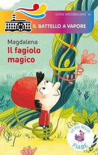 Il fagiolo magico. Ediz. a colori