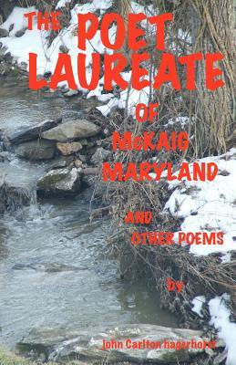 The Poet Laureate of Mckaig, Maryland and Other Poems