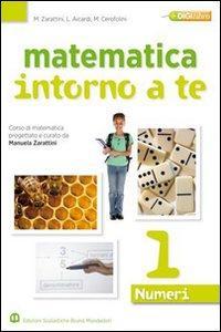 Matematica intorno a te. Numeri. Con quaderno. Per la Scuola media. Con espansione online