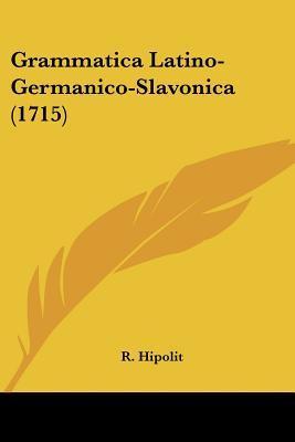 Grammatica Latino-Germanico-Slavonica (1715)