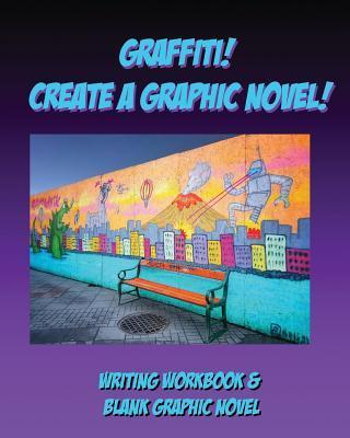 Graffiti! Create A Graphic Novel!