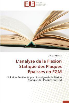 L Analyse de la Flexion  Statique des Plaques  Epaisses en Fgm