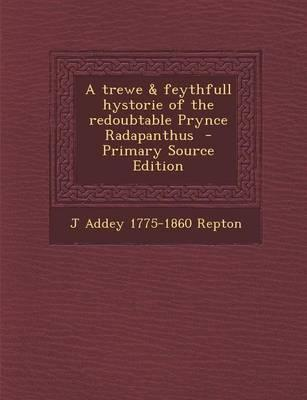 A Trewe & Feythfull Hystorie of the Redoubtable Prynce Radapanthus