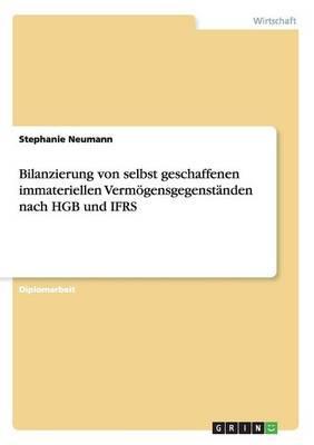 Bilanzierung von selbst geschaffenen immateriellen Vermögensgegenständen nach HGB und IFRS