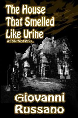 The House That Smelled Like Urine