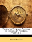 Trattato Teorico-Pratico Di Economia Politica