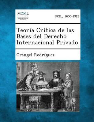 Teoria Critica de Las Bases del Derecho Internacional Privado