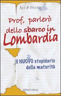Prof, parlerò dello sbarco in Lombardia