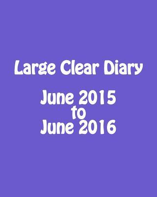 Large Clear Diary June 2015 to June 2016