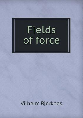 Fields of Force
