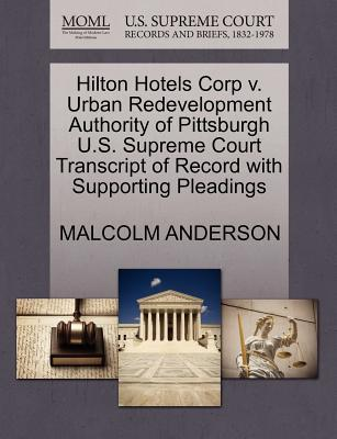 Hilton Hotels Corp V. Urban Redevelopment Authority of Pittsburgh U.S. Supreme Court Transcript of Record with Supporting Pleadings