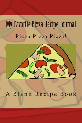 My Favorite Pizza Recipe Journal