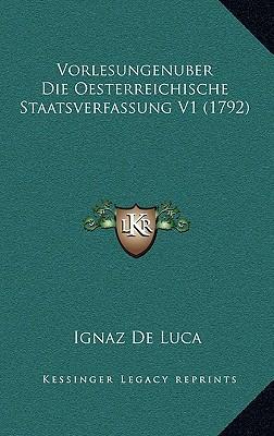 Vorlesungenuber Die Oesterreichische Staatsverfassung V1 (17vorlesungenuber Die Oesterreichische Staatsverfassung V1 (1792) 92)