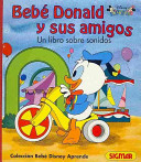Bebe Donald y sus amigos / Baby Donald and His Friends