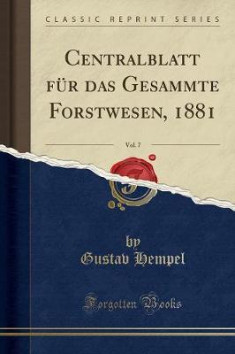 Centralblatt für das Gesammte Forstwesen, 1881, Vol. 7 (Classic Reprint)