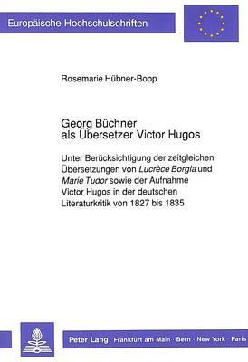 Georg Büchner als Übersetzer Victor Hugos
