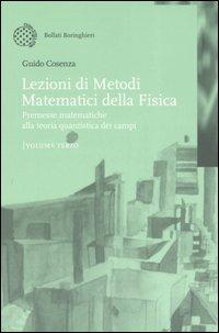 Lezioni di metodi matematici della fisica / Premesse matematiche alla teoria quantistica dei campi
