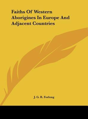 Faiths of Western Aborigines in Europe and Adjacent Countries