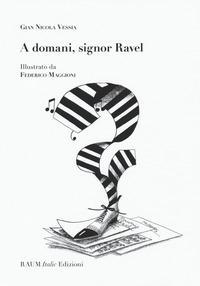 A domani, signor Ravel