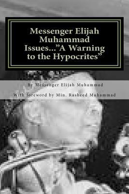 "Messenger Elijah Muhammad Issues...""a Warning to the Hypocrites"""