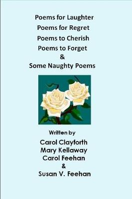 Poems for Laughter, Poems for Regret, Poems to Cherish, Poems to Forget & Some Naughty Poems