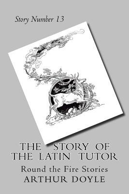 The Story of the Latin Tutor or The Usher of Lea House School