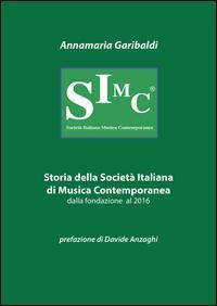 Storia della Società italiana di musica contemporanea dalla fondazione al 2016
