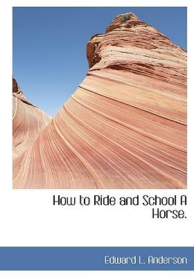 How to Ride and Scho...