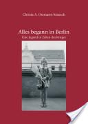 Alles begann in Berlin