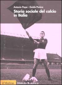Storia sociale del calcio in Italia