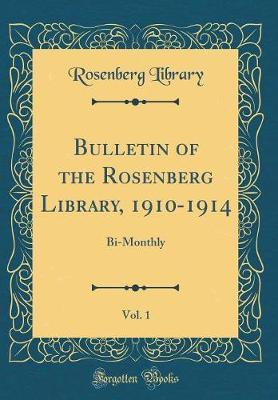 Bulletin of the Rosenberg Library, 1910-1914, Vol. 1