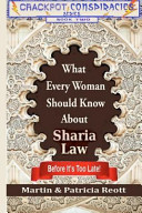What Every Woman Should Know About Sharia Law, Before It's Too Late!