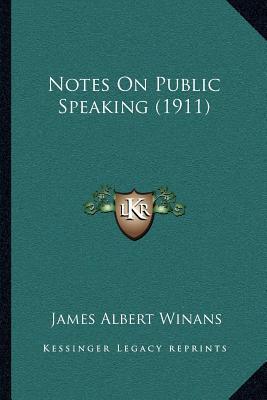 Notes on Public Speaking (1911)